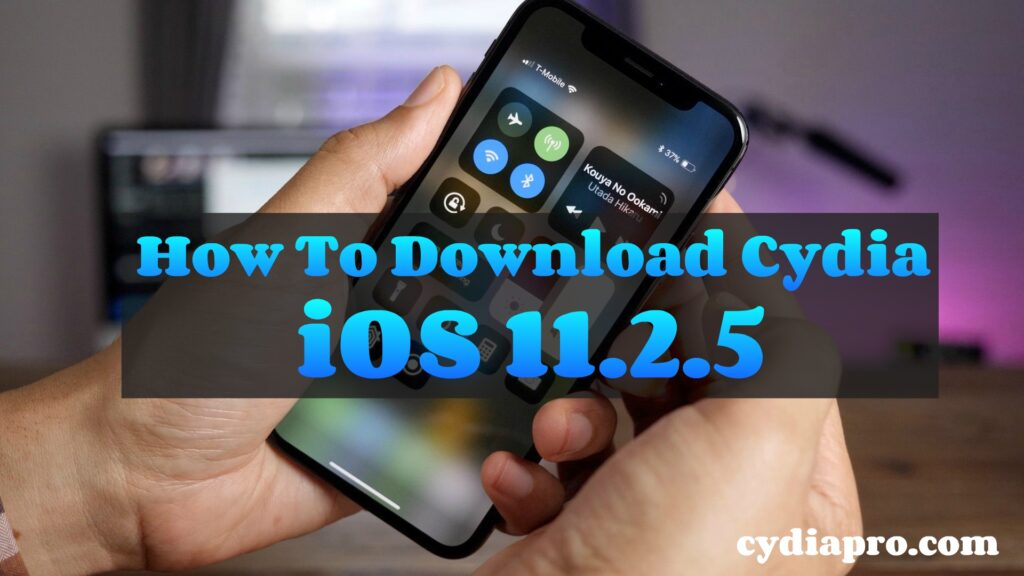 how to download Cydia iOS 11.2.5