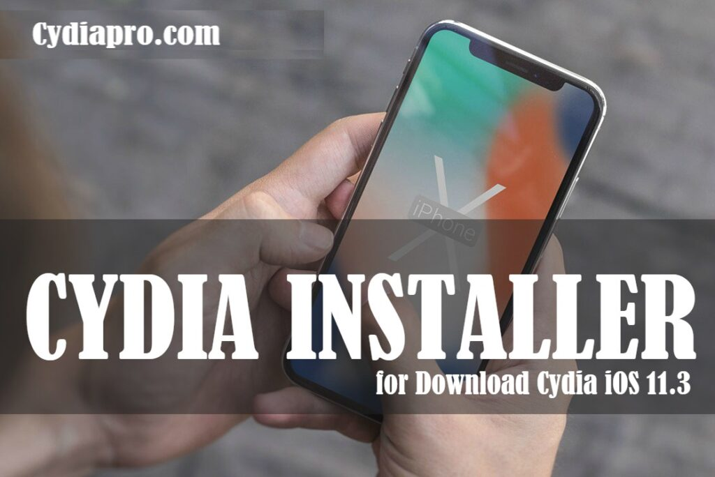 Download Cydia iOS 11.3 apps