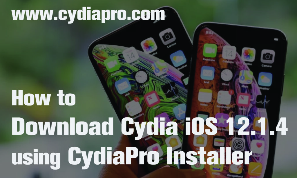 iOS 12.1.4 Cydia Installer for Download Cydia iOS 12.1.4 and lower